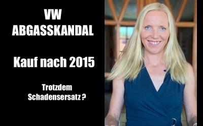 Urteile des BGH vom 30.07.2020 – VW Abgasskandal. Kauf nach 2015 und trotzdem Schadensersatz ?!