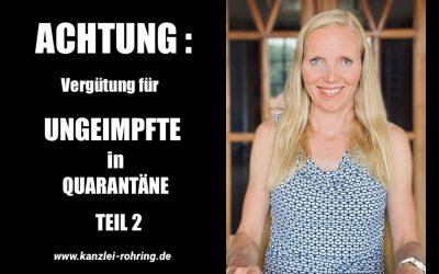 ACHTUNG:  GELD für UNGEIMPFTE in QUARANTÄNE Teil 2